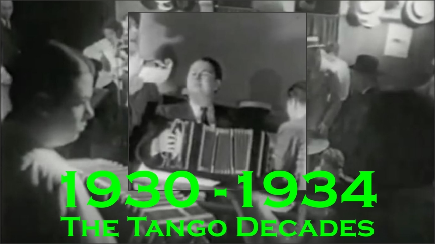 2019-11-07 - The Tango Decades 1930-34