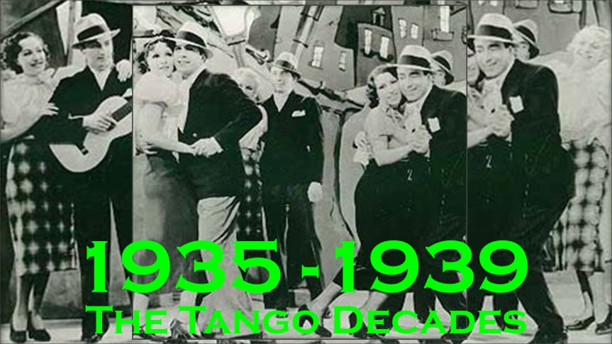 2019-11-14 - The Tango Decades 1935-1939