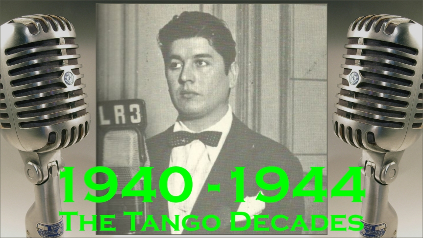 2019-11-22 - The Tango Decades 1940-45
