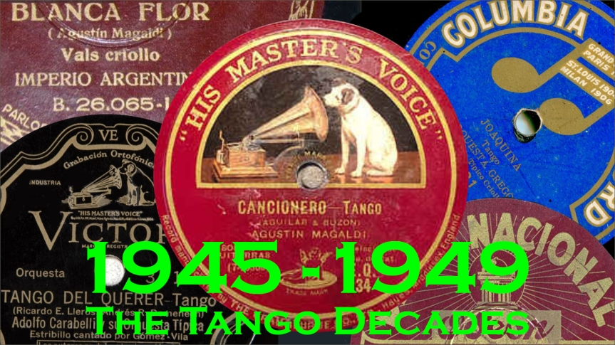 2019-11-28 - The Tango Decades 1945-49