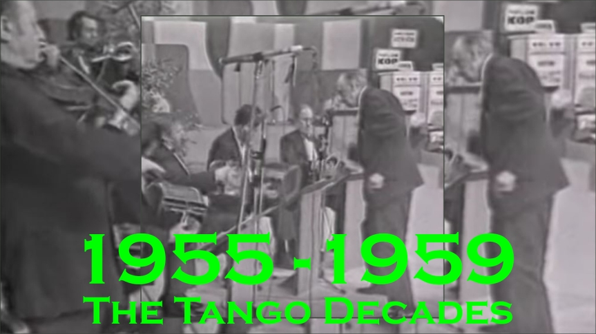 2019-12-10 - The Tango Decades 1955-1959