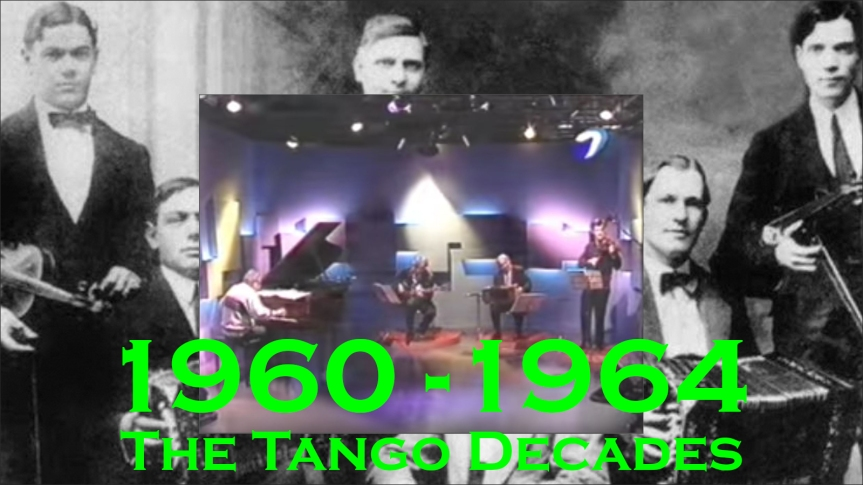 2019-12-19 - The Tango Decades 1960-1964